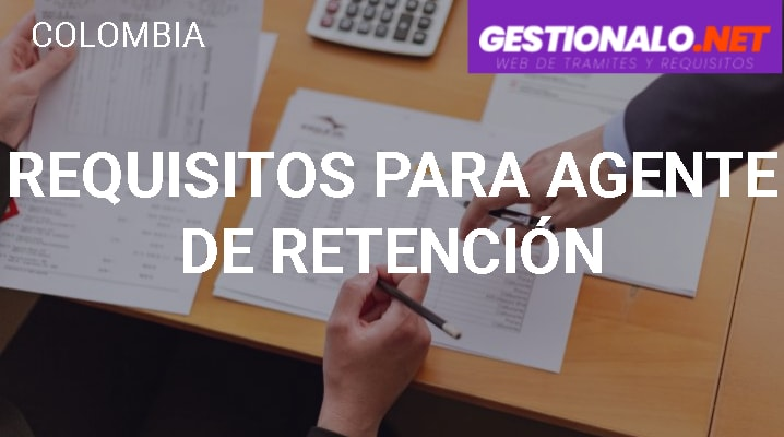 Requisitos para Agente de Retención