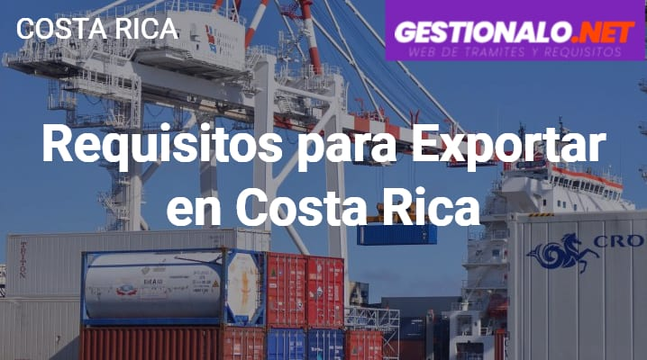 Requisitos para Exportar en Costa Rica