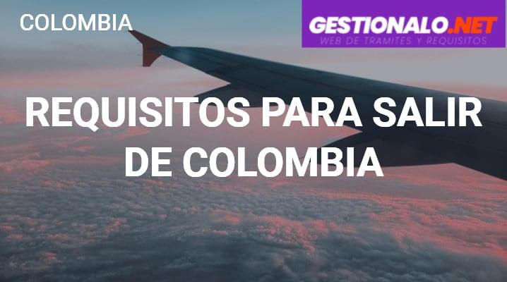 Requisitos para Salir de Colombia