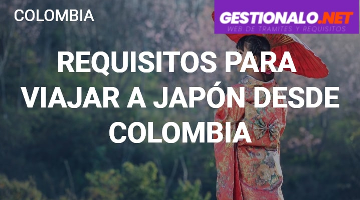 Requisitos para viajar a Japón desde Colombia