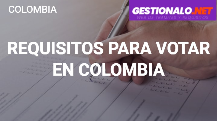 Requisitos para Votar en Colombia