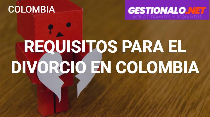 Requisitos para el divorcio en Colombia