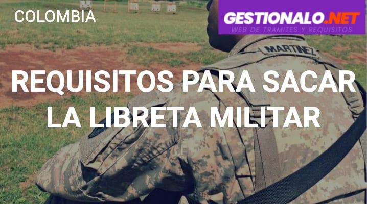 Requisitos para sacar la Libreta Militar