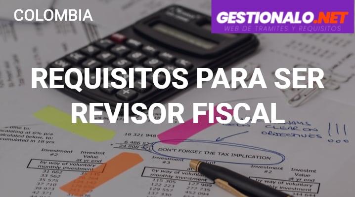 Requisitos para ser Revisor Fiscal