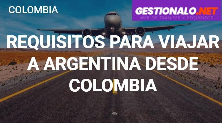 Requisitos para viajar a Argentina desde Colombia