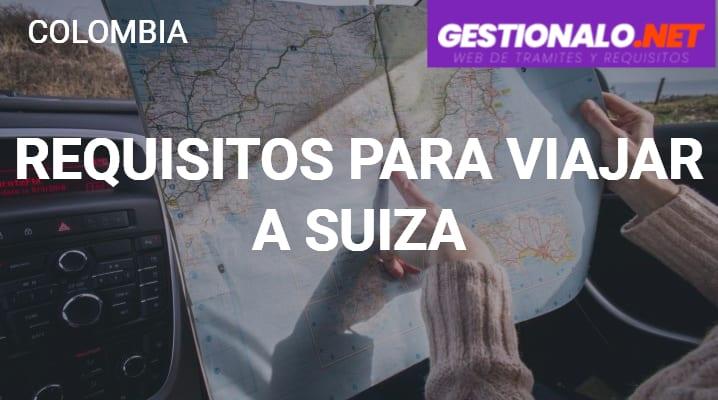 Requisitos para viajar a Suiza desde Colombia