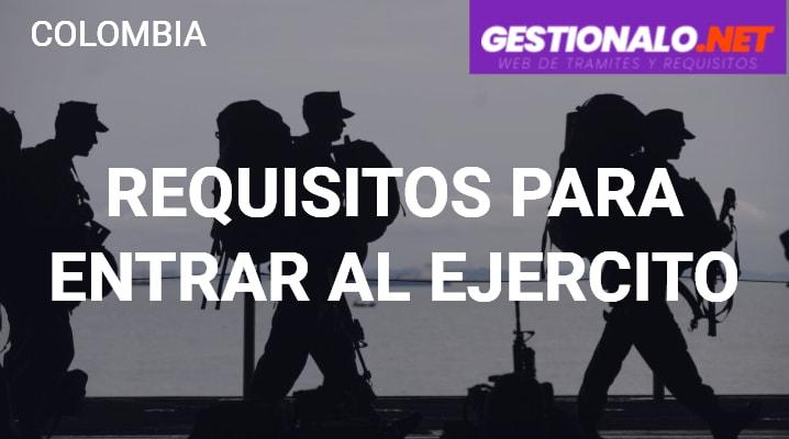 Requisitos para Entrar al Ejercito Colombiano