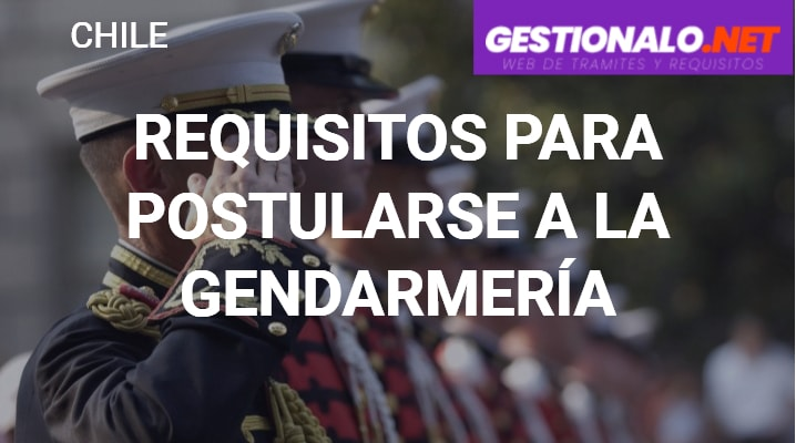 Requisitos para Postularse a la Gendarmería