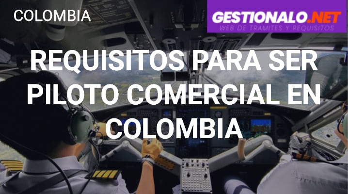 Requisitos para ser Piloto Comercial en Colombia
