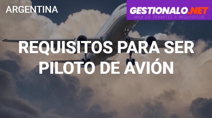 Requisitos para ser Piloto de Avión
