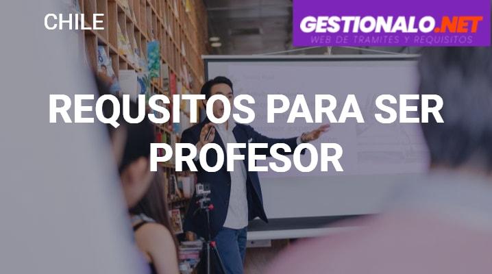 Requisitos para ser Profesor