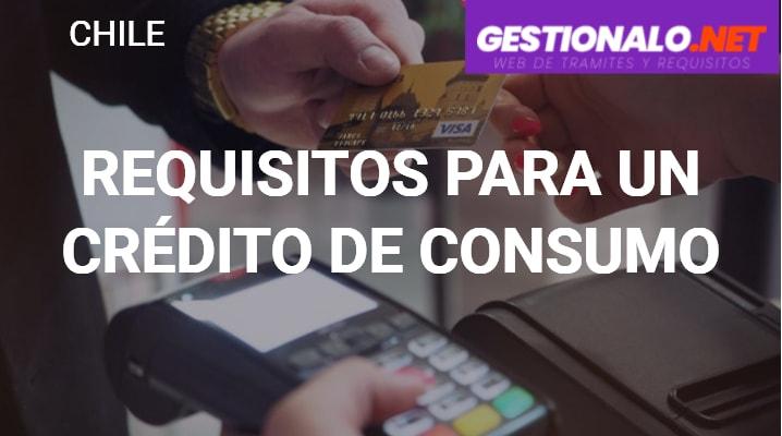 Requisitos para un Crédito de Consumo