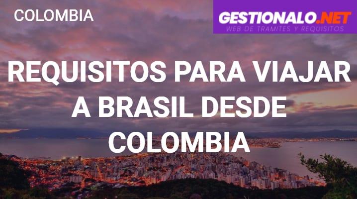 Requisitos para Viajar a Brasil desde Colombia