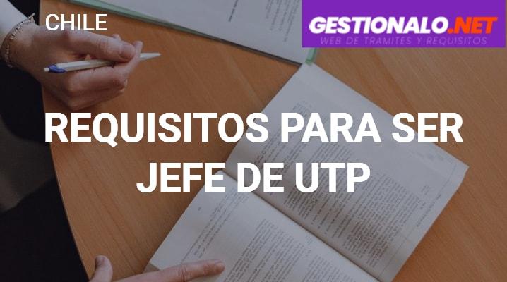 Requisitos para Ser Jefe de UTP