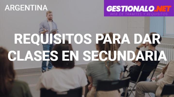 Requisitos para dar Clases en Secundaria Argentina