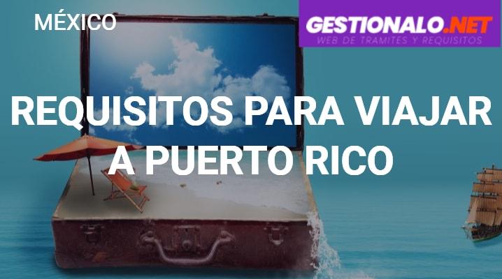 Requisitos para Viajar a Puerto Rico