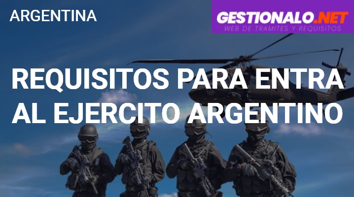 Requisitos para entrar al Ejercito Argentino