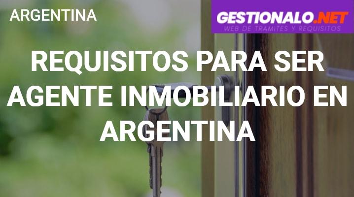 Requisitos para ser Agente Inmobiliario en Argentina