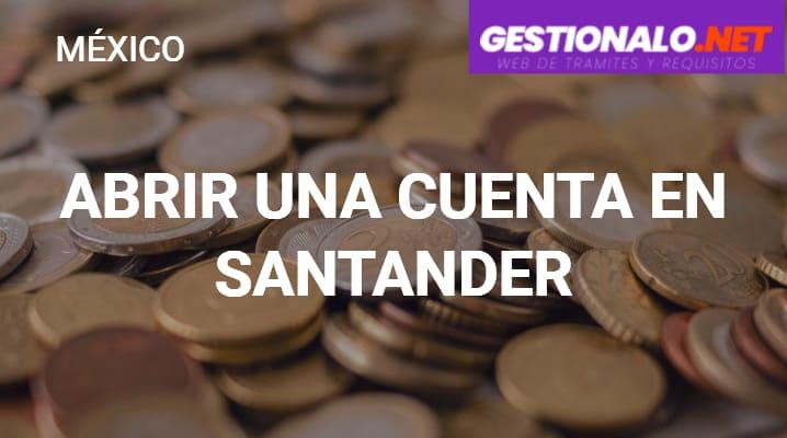 Requisitos para Abrir una Cuenta en Santander