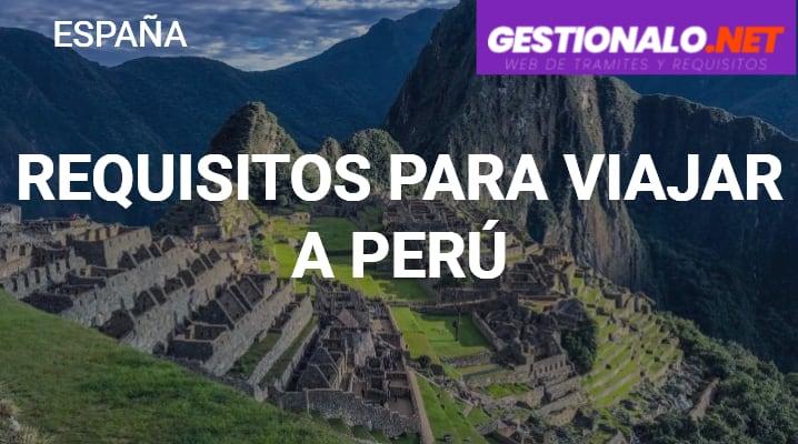 Requisitos para Viajar a Perú