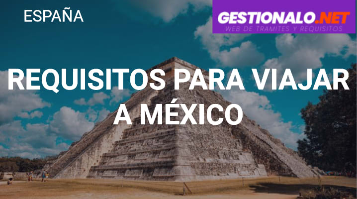 Requisitos para Viajar a México