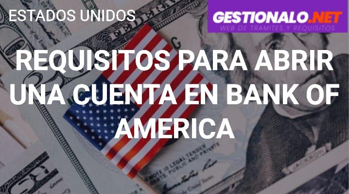 Requisitos para una Cuenta en Bank Of America