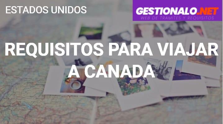 Requisitos para Viajar a Canada