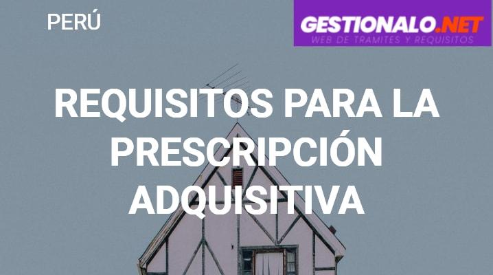 Requisitos para la Prescripción Adquisitiva