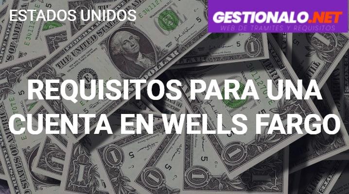Requisitos para una Cuenta en Wells Fargo