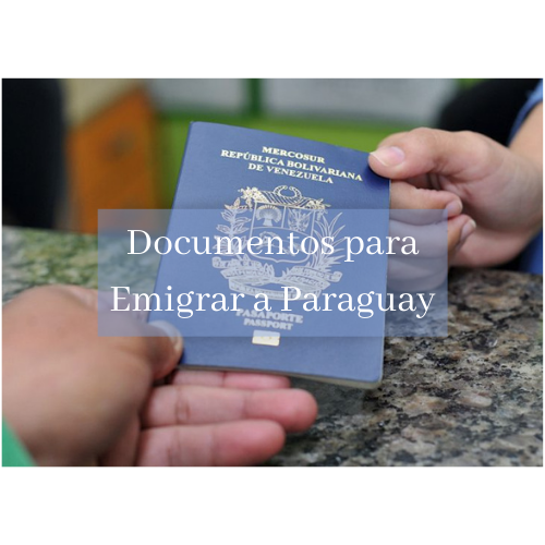 ᐈ Requisitos para Emigrar a Paraguay 【Documentos, Ventajas y MÁS】