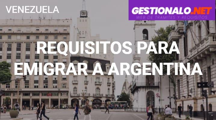 Requisitos para Emigrar a Argentina
