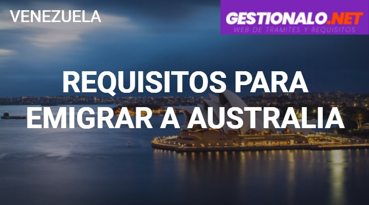Requisitos para Emigrar a Australia