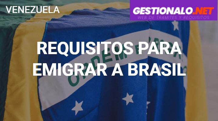 Requisitos para Emigrar a Brasil