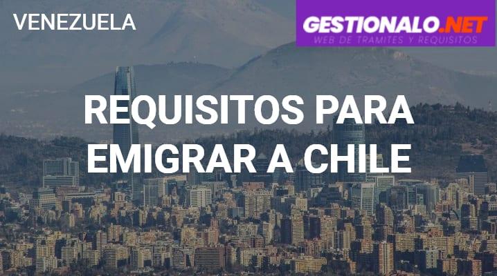 Requisitos para Emigrar a Chile