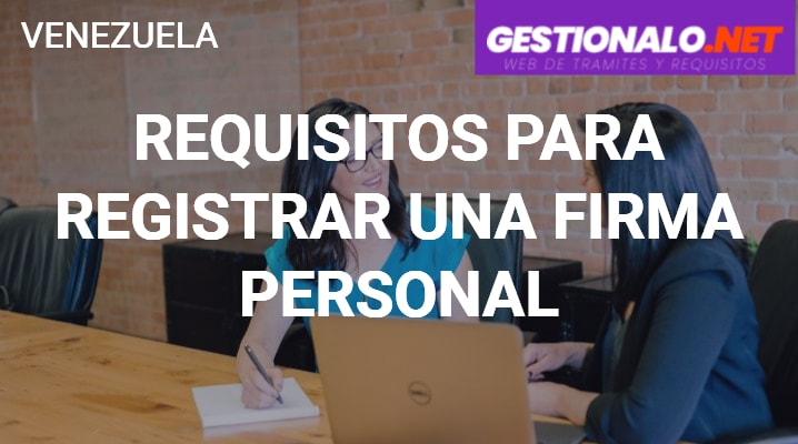 Requisitos para Registrar una Firma Personal