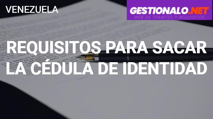 Requisitos para Sacar la Cédula de Identidad