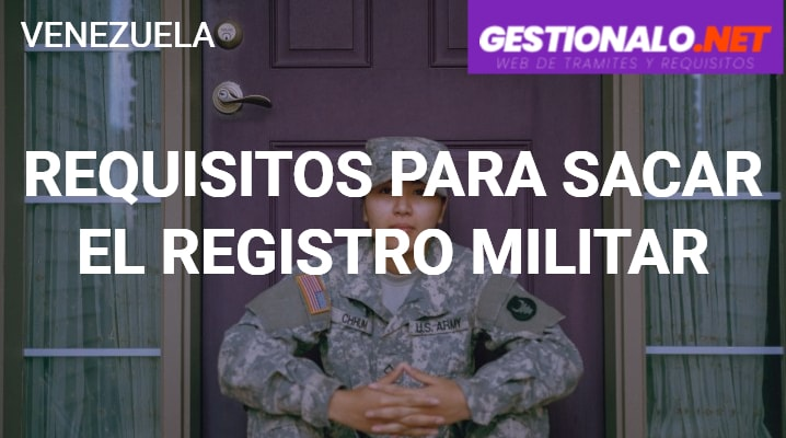 Requisitos para Sacar el Registro Militar