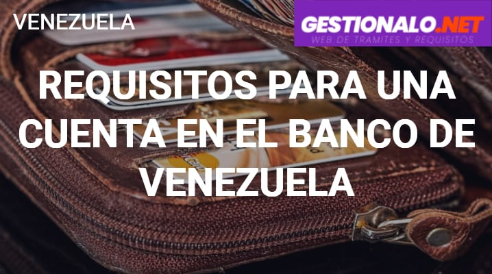 Requisitos para una Cuenta en el Banco de Venezuela