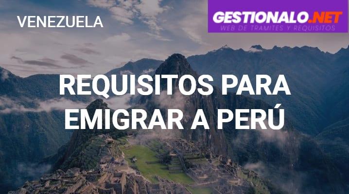 Requisitos para Emigrar a Perú