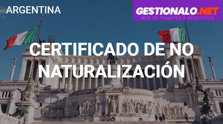 Certificado de No Naturalización