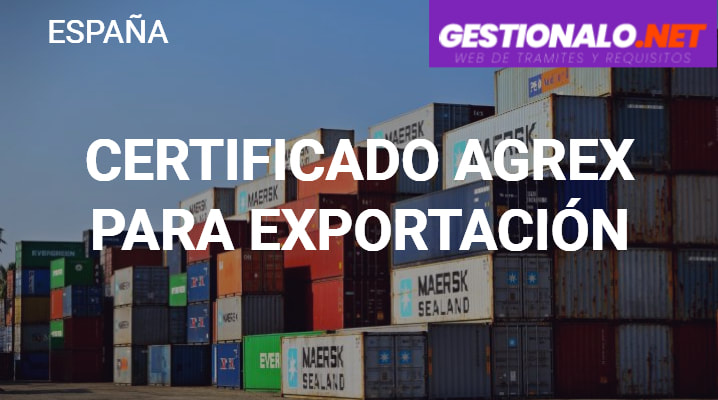 Certificado AGREX para Exportación