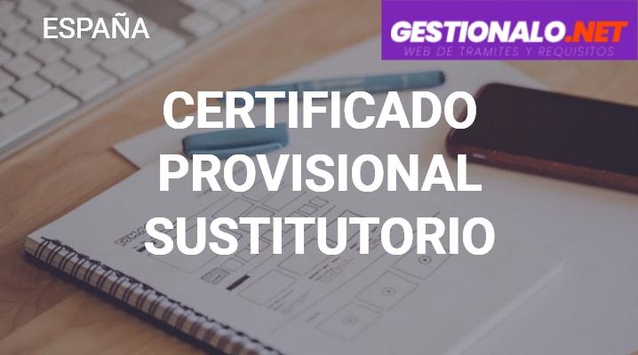 Certificado Provisional Sustitutorio