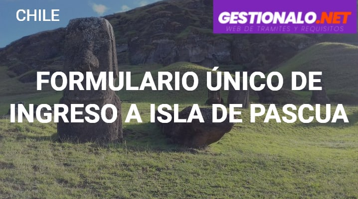 Formulario Único de Ingreso a Isla de Pascua