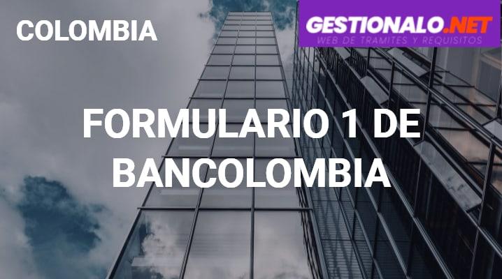 Formulario 1 de Bancolombia