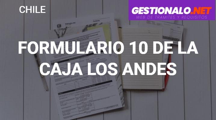 Formulario 10 de La Caja Los Andes