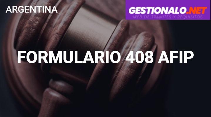 Formulario 408 AFIP