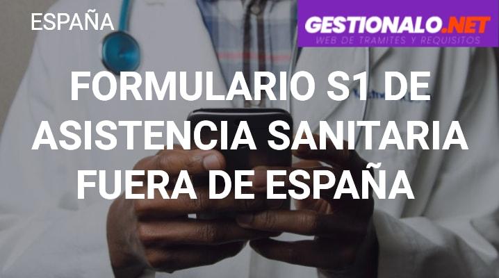 Formulario S1 de Asistencia Sanitaria fuera de España