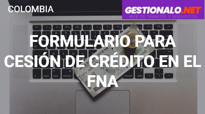Formulario para Cesión de Crédito en el FNA