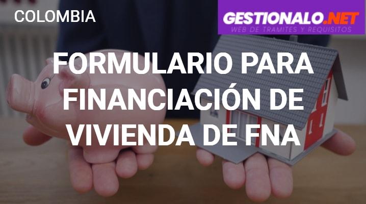 Formulario para Financiación de Vivienda del FNA