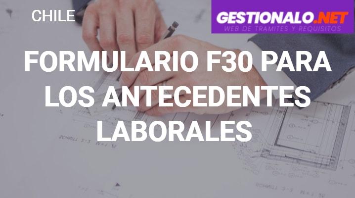 Formulario F30 para los Antecedentes Laborales